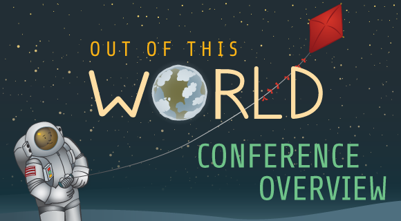 out-of-this-world-conference-overview